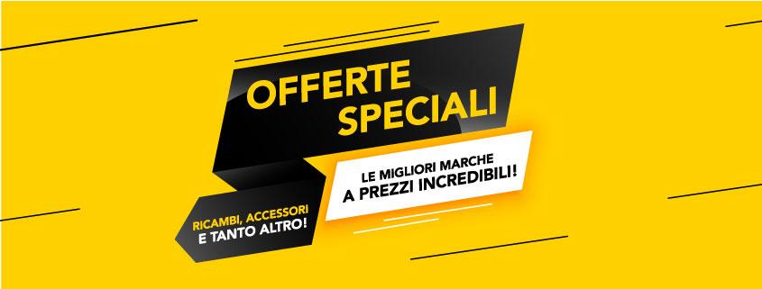 Offerte Speciali Ricambi ed Accessori Auto e Moto